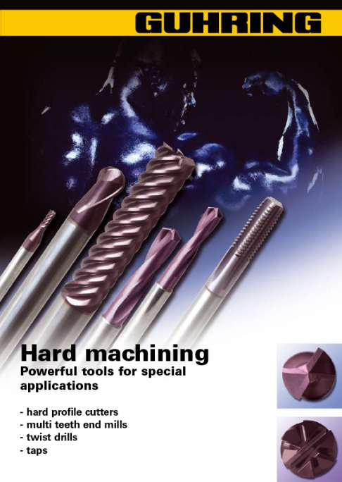 Hard Machining - Powerful Tools for special applications