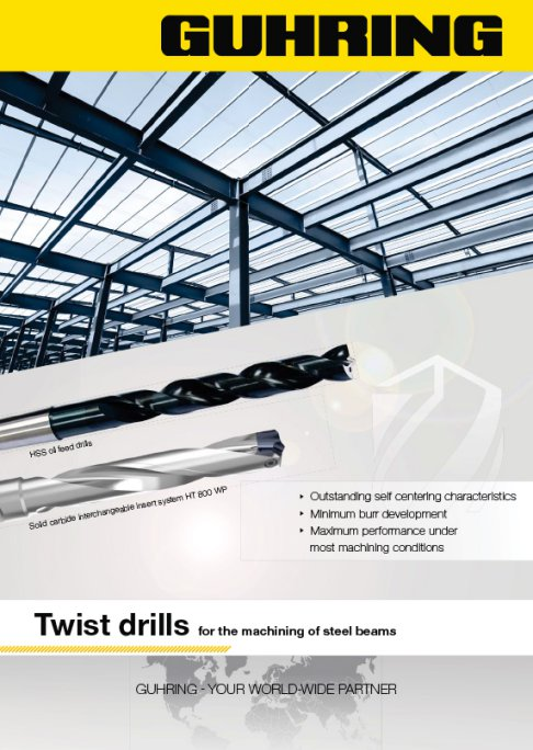 Guhring Twist Drills for the machining of Steel Beams